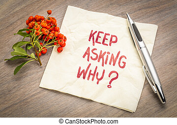 Keep asking why?