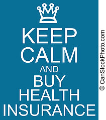 Keep Calm and Buy Health Insurance Blue Sign