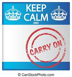 Keep Calm And Carry On Badge
