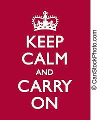 Keep Calm and Carry On - Vintage motivational poster, Deep...