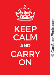 Keep Calm and Carry On poster. Classic red poster with...