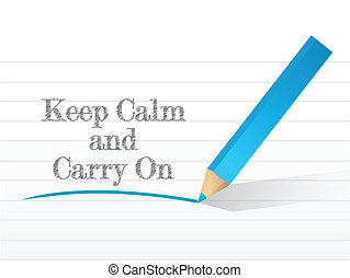 keep calm and carry on written on a white paper