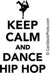 Keep calm and dance hip hop