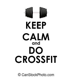 Keep Calm and do Crossfit Creative Poster Concept. Card of invit