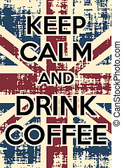 drink coffee - keep calm and drink coffee, illustration...