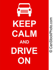 Keep Calm and Drive On - Keep calm and drive on fun parody...