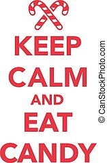 Keep calm and eat candy christmas