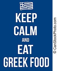 Keep calm and eat greek food poster