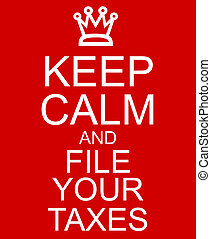 Keep Calm and File Your Taxes Red Sign with a crown making a...
