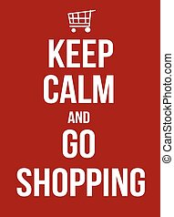 Keep calm and go shopping, vector illustration
