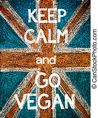 Keep Calm and Go Vegan. United Kingdom (British Union jack) ...