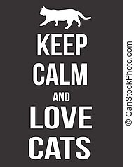 Keep calm and love cats poster, vector illustration