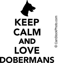 Keep calm and love Dobermans