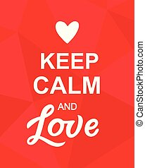 Keep Calm and Love Valentines Day poster