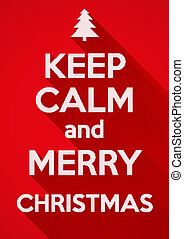 Keep Calm and Merry Christmas. vector background. Card or invitation.