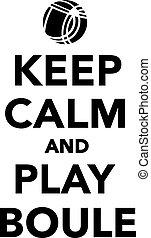 Keep calm and play boule