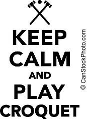 Keep calm and play croquet