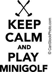 Keep calm and play minigolf