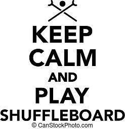 Keep calm and play shuffleboard