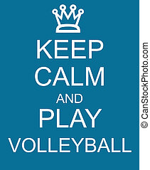 Keep Calm and Play Volleyball Blue Sign with a crown making a great concept.