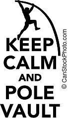 Keep calm and Pole vault