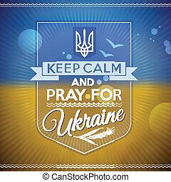 Keep calm and pray for Ukraine
