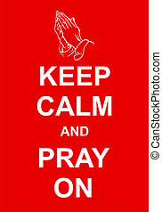 Keep Calm and Pray On - Keep calm and pray on, fun parody...