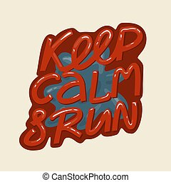 Keep calm and run - calligraphic handwritten inscription. Child t-shirt design idea.