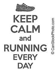 Keep Calm and running every day. Card or invitation.