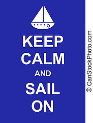 Keep Calm and Sail On - Keep calm and sail on, fun parody...