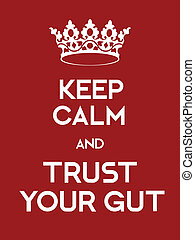 Keep Calm and Trust your Gut poster. Classic red poster with...