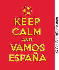 "Keep calm and Vamos Espana, referencing to ""Keep calm and..."