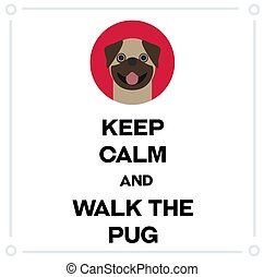Keep Calm and walk the pug