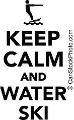 Keep calm and water ski