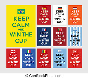 """Keep calm and win the cup, referencing to """"Keep calm and carry on"""" for the Football fans"""