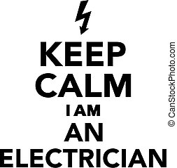 Keep calm I am a electrician