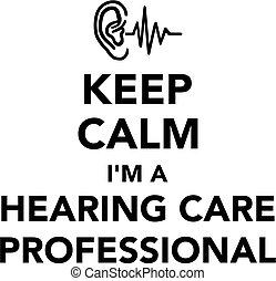 Keep calm I am a hearing care professional