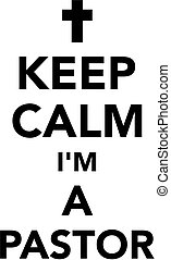 Keep calm i am a pastor - Keep calm I am a pastor with holy...