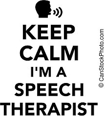 Keep calm I am a Speech therapist