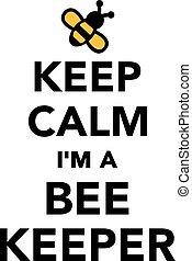 Keep calm I'm a beekeeper
