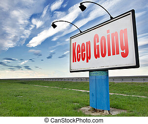 keep going dont stop - Keep going or moving, dont quit or ...