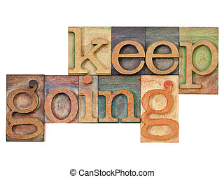 keep going - motivation concept - isolated text in vintage ...