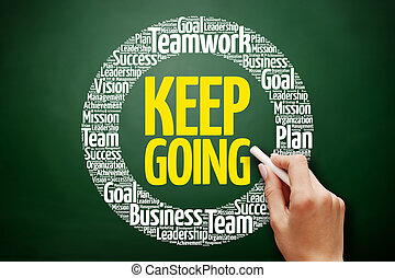 Keep Going word cloud collage, business concept on ...