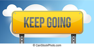 keep going yellow street road sign illustration design