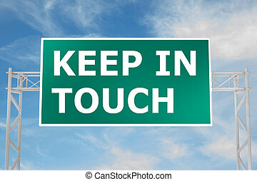 3D illustration of KEEP IN TOUCH script on road sign