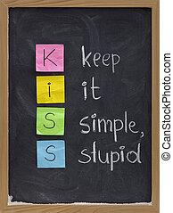keep it simple, stupid - KISS principle - KISS keep it...