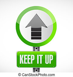 Keep it up road sign concept illustration design