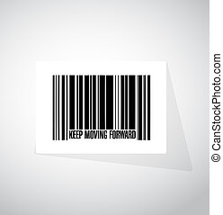 keep moving forward barcode sign concept