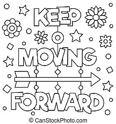 Keep moving forward. Coloring page. Black and white vector illustration.