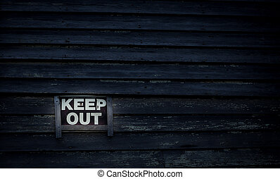 keep out sign - Keep out sign on a building in Prince Edward...